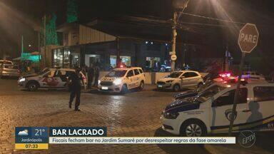 Fiscais fecham bar em Ribeirão Preto por desrespeitar regras da fase amarela - Autuação foi feita no Jardim Sumaré. Proprietário do estabelecimento nega que tenha descumprido as normas.