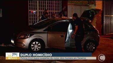 Polícia busca suspeitos de matar dois homens em Teresina - Polícia busca suspeitos de matar dois homens em Teresina