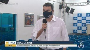 Autoridades do setor portuário do Norte se encontram no Amapá - Evento Brasil Export busca reunir autoridades para que sejam discutidas logísticas na região.