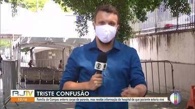 Após enterrar parente, família de Campos recebe informação de que homem estaria vivo - Com a confusão, a família entrou na Justiça pedindo explicações do hospital.