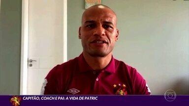 Capitão, coach e pai: a vida de Patric, o líder do Sport - Capitão, coach e pai: a vida de Patric, o líder do Sport