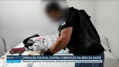 Polícia Civil faz operação contra corrupção na área da Saúde em seis estados - Policiais cumpriram 18 mandados de busca e apreensão e 11 de prisão temporária.