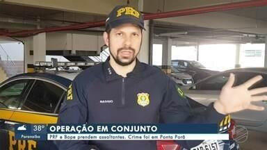 PRF e Bope prendem assaltantes. Crime foi em Ponta Porã - PRF e Bope prendem assaltantes. Crime foi em Ponta Porã