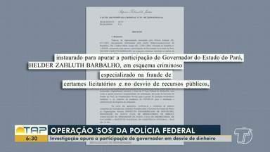 Operação 'SOS' da Polícia Federal combate desvios de recursos da saúde no Pará - Investigação também apura a participação do governador do estado no esquema.
