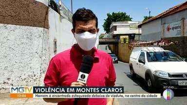Homem é esfaqueado debaixo de viaduto em Montes Claros - Crime foi na região central da cidade.