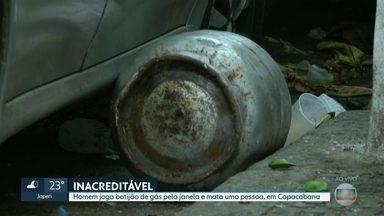 Homem joga botijão de gás pela janela e mata uma pessoa em Copacabana - A polícia prendeu o homem de 33 anos que jogou o botijão pela janela e matou uma pessoa que estava na calçada. A família disse que ele tem problemas psicológicos.