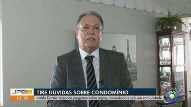 Especialista tira dúvidas sobre condomínios - Inaldo Dantas responde mensagens dos telespectadores.