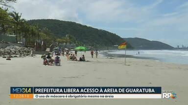 Prefeitura de Guaratuba libera acesso à areia - O uso de máscara é obrigatório mesmo na areia, segundo decreto.