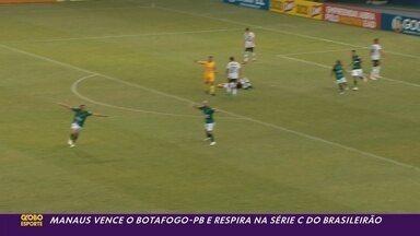 Manaus vence o Botafogo-PB por 3 a 2 e respira na Série C; veja como foi o jogo - Manaus vence o Botafogo-PB por 3 a 2 e respira na Série C
