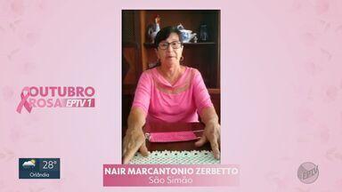 Outubro Rosa: conheça a história de Nair Marcantonio Zerbetto - Veja depoimentos de mulheres que tiveram câncer de mama.