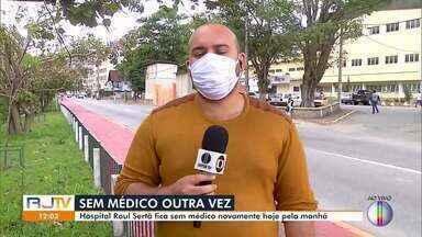 Hospital Raul Sertã, em Nova Friburgo, fica sem médico novamente na manhã desta segunda - Falta de médicos têm sido recorrente na principal urgência da cidade.