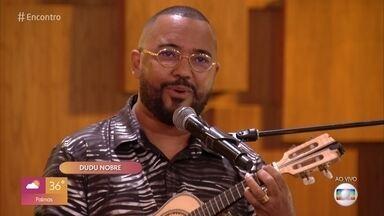 Dudu Nobre canta 'No Mexe Mexe, no Bole Bole' - Confira