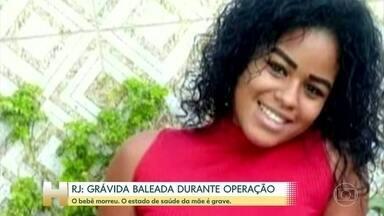 Grávida baleada durante operação da polícia no Rio perde o bebê - O estado de saúde dela é grave. Ela estava grávida de 4 meses e foi atingida na barriga.