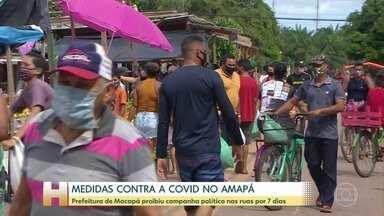 Prefeitura de Macapá proibiu campanha eleitoral nas ruas por 7 dias - Foi uma das medidas adotadas para tentar conter a transmissão do coronavírus.