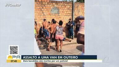 Dois bandidos são mortos em assalto a van no distrito de Outeiro - Dois bandidos são mortos em assalto a van no distrito de Outeiro