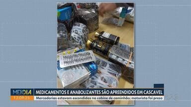 Medicamentos e anabolizantes são apreendidos em Cascavel - Mercadorias estavam escondidas na cabine de caminhão. O motorista foi preso.
