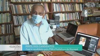 Eleições 2020: veja o perfil de Capi, candidato do PSB à prefeitura de Macapá - Rede Amazônica exibe série de reportagens com os 10 postulantes ao cargo.