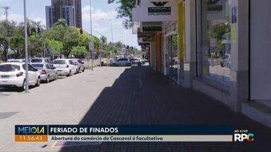 Abertura do comércio em Cascavel é ponto facultativo no feriado de Finados - Empresários se preparam para as vendas de fim de ano.