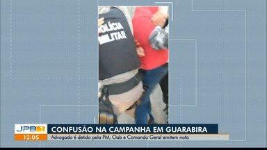 Advogado é detido pela PM em Guarabira - Confusão foi após dispersão de evento de campanha.