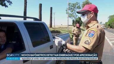 Novos bafômetros detectam embriaguez por aproximação - Aparelhos já estão sendo usados em fiscalizações da Polícia Rodoviária Estadual.
