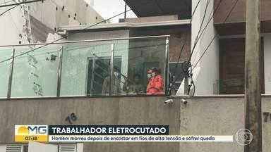Homem morre depois de encostar em fios de alta tensão e sofrer queda - Vítima foi eletrocutada quando trabalhava em uma obra, na cidade de Governador Valadares.
