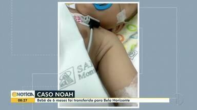 Caso Noah: Bebê de 06 meses é transferido para Belo Horizonte - Noah apresentou melhora em seu quadro de saúde e não precisou usar o equipamento que chegou em Montes Claros.