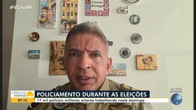 Mais de 25 mil profissionais de segurança pública vão trabalhar nas eleições, em toda a BA - Humberto Sturaro, coronel da PM, fala sobre o esquema que está sendo montado.