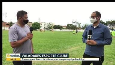 Valadares Esporte Clube busca atletas para formar time feminino - Saiba como fazer inscrição para participar.