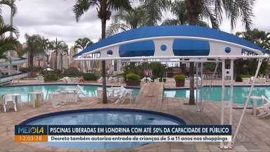Piscinas podem funcionar com até 50% da capacidade, em Londrina - Decreto também autoriza entrada de crianças de 5 a 11 anos nos shoppings.