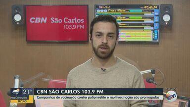 Campanhas de vacinação contra poliomielite e multivacinação são prorrogadas - Eduardo Sotto Mayor, da CBN São Carlos, tem mais informações.