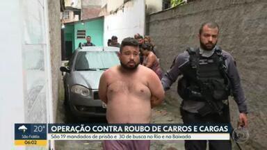 Operação mira roubo de cargas e de carros no RJ - Agentes saíram para cumprir 19 mandados de prisão e 30 de busca e apreensão.