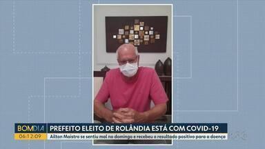 Prefeito eleito de Rolândia está com covid-19 - Ailton Maistro se sentiu mal no domingo e recebeu o resultado positivo para a doença.