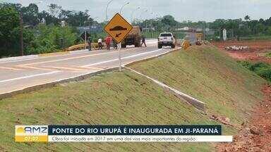 Ponte é inaugurada em Ji-Paraná - Obra da ponte sobre o Rio Urupá estava em construção desde 2017.