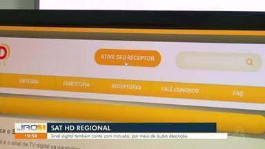 Sat HD Regional: Sinal digital também conta com inclusão, por meio de áudio descrição - Sat HD Regional: Sinal digital também conta com inclusão, por meio de áudio descrição
