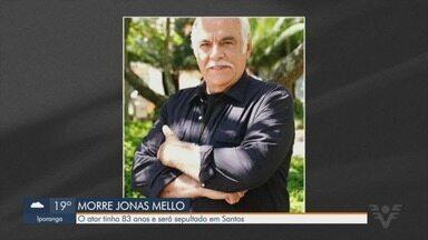 Ator Jonas Mello morre aos 83 anos e será sepultado em Santos - Ele foi encontrado morto no apartamento onde morava no bairro Santana, em São Paulo.