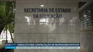 Sindicato pede contratação de professores efetivos na rede estadual de ensino - Secretaria de Educação diz não tem como contratar 4 mil professores agora.