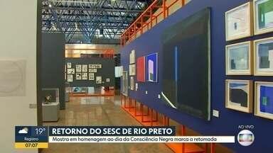 Sesc retoma as atividades em Rio Preto - Mostra presta homenagem ao Dia da Consciência Negra.