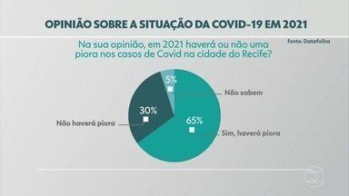 Maioria dos eleitores do Recife diz que acredita em piora dos casos da Covid-19, em 2021 - Datafolha também constatou que maioria aposta na necessidade de fechamento de serviços