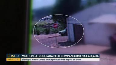 Mulher é atropelada pelo companheiro em Cascavel - Ele fugiu, mas foi preso em flagrante horas depois do crime.
