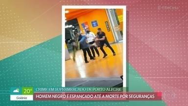 Homem negro é espancado até a morte por seguranças - Crime aconteceu em um supermercado de Porto Alegre