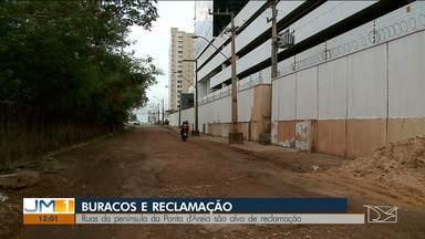 Ruas da península da Ponta d'Areia em São Luís são alvo de reclamação - Buracos, ondulações na pista e muitas reclamações.