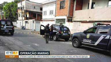 Suspeitos de violência doméstica são presos no ES em nova fase da Operação Marias - Assista a seguir.