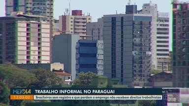 Trabalhadores informais no Paraguai enfrentam o desemprego e ficam sem receber - Brasileiros sem registro e que perdem o emprego não recebem direitos trabalhistas.
