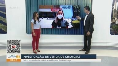 Polícia investiga venda de cirurgias no hospital Adriano Jorge, em Manaus - Documentos foram apreendidos.