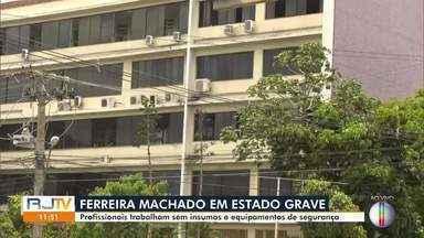 Profissionais do Ferreira Machado trabalham sem insumos e equipamentos de segurança - Direção do hospital escreveu um documento expondo a situação de risco em que os profissionais e pacientes se encontram.