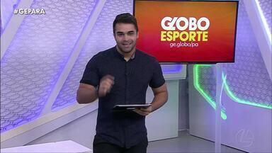 Veja a íntegra do Globo Esporte Pará desta quinta-feira, dia 10 - Veja a íntegra do Globo Esporte Pará desta quinta-feira, dia 10