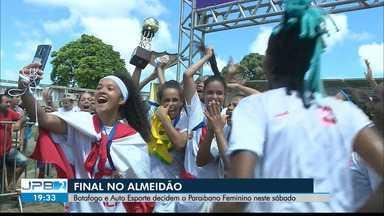 Botafogo-PB e Auto Esporte decidem neste sábado o Paraibano Feminino - Jogo acontece no Estádio Almeidão.