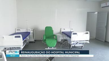 Hospital de Ariquemes, RO, reinaugurou após um 1 ano em obras - Foram inauguradas duas alas do hospital para internação.