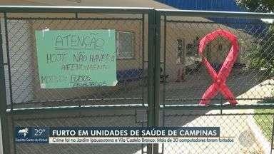 Duas unidades de saúde de Campinas são alvos de ladrões em 24h - Os crimes aconteceram no Jardim Ipaussurama e Vila Castelo Branco.