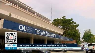 TRE-AM aumenta valor do auxílio-remédio - Servidores vão ter o dobro da verba para comprar medicamentos